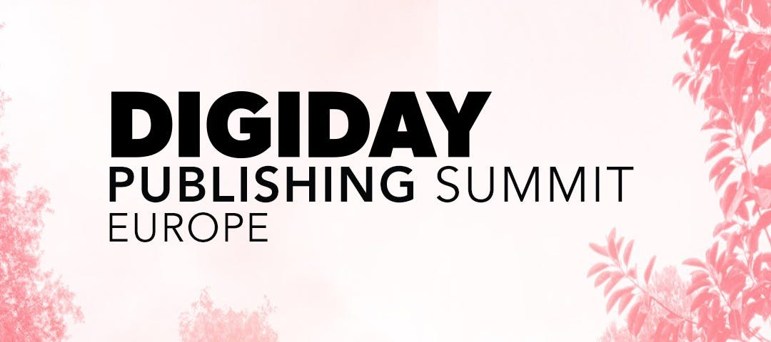 Digiday advertising publishing summit